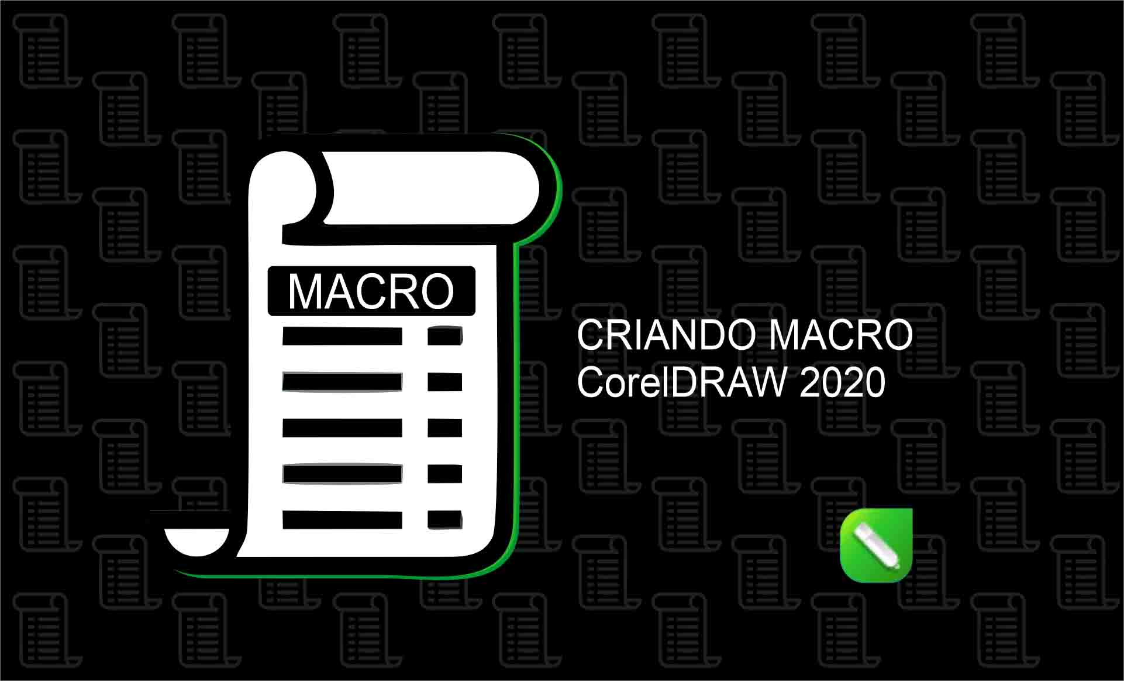 Aprenda a criar Macro funcional no CorelDRAW 2020